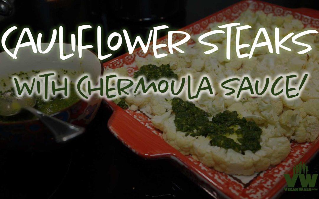 Cauliflower Steaks with Chermoula Sauce